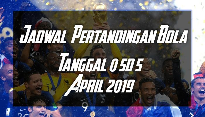 JADWAL BOLA 1 SD 5 APRIL 2019