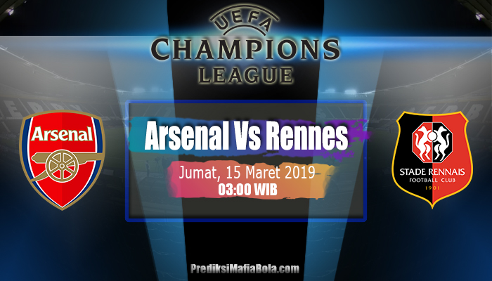 Prediksi Arsenal Vs Rennes 15 Maret 2019