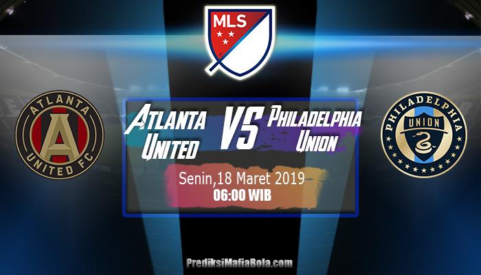 Prediksi Atlanta United vs Philadelphia Union 18 Maret 2019