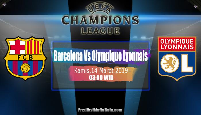 Prediksi Barcelona Vs Olympique Lyonnais 14 Maret 2019