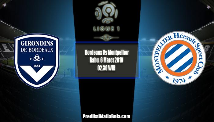 Prediksi Bordeaux vs Montpellier 6 Maret 2019