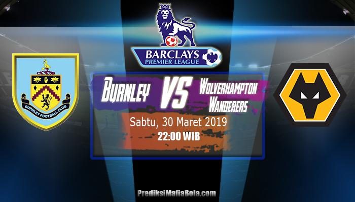 Prediksi Burnley Vs Wolverhampton Wanderers 30 Maret 2019