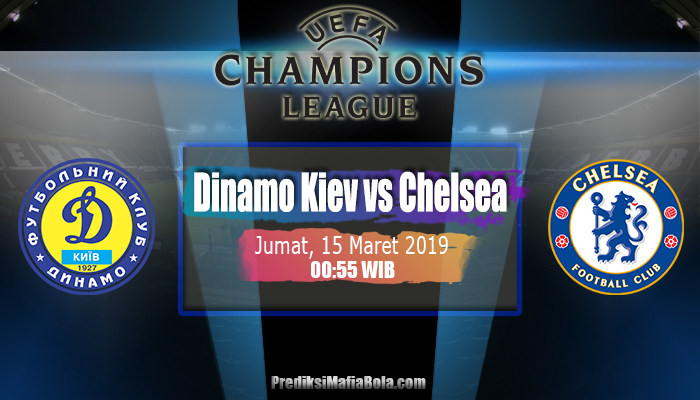 Prediksi Dinamo Kiev vs Chelsea 15 Maret 2019