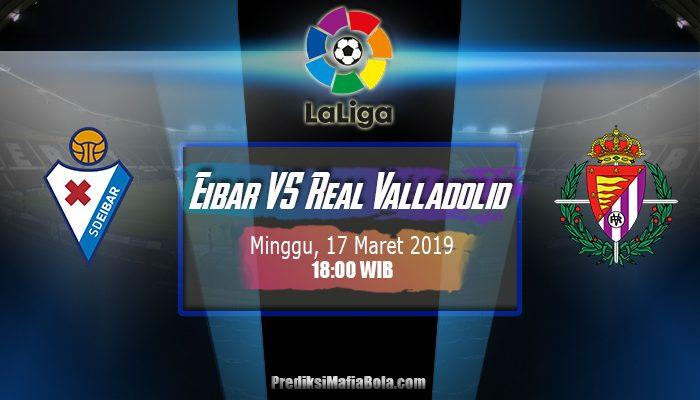 Prediksi Eibar vs Real Valladolid 17 Maret 2019