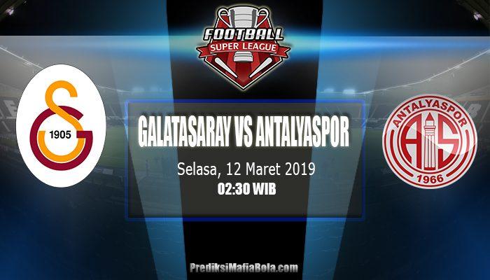 Prediksi GALATASARAY VS ANTALYASPOR 12 Maret 2019