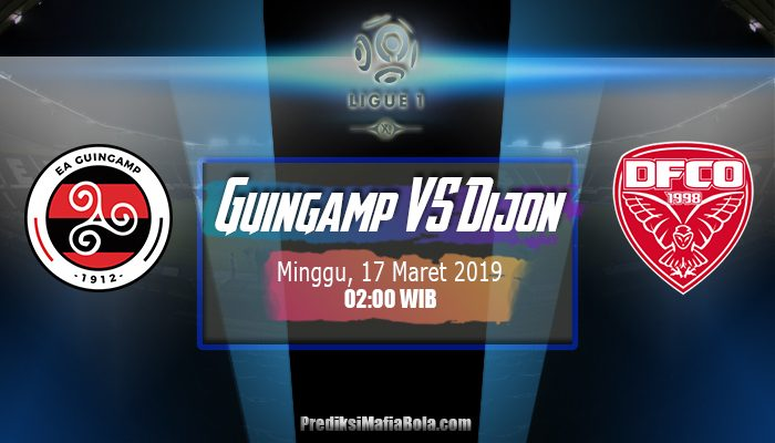 Prediksi Guingamp vs Dijon 17 Maret 2019