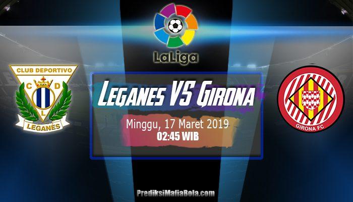 Prediksi Leganes vs Girona 17 Maret 2019