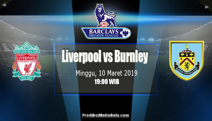 Prediksi Liverpool vs Burnley10 Maret 2019