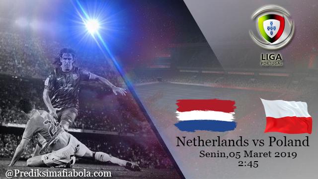 Prediksi Netherlands vs Poland 05 Maret 2019