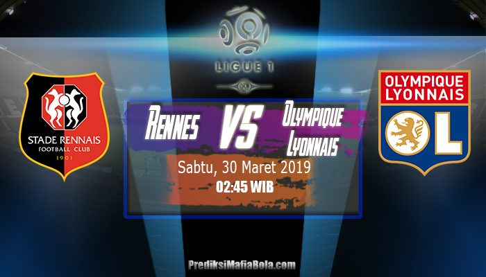 Prediksi Rennes vs Olympique Lyonnais 30 Maret 2019