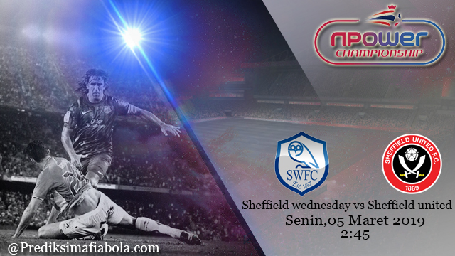Prediksi Sheffield wednesday vs Sheffield united 5 Maret 2019