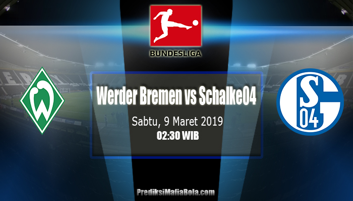 Prediksi Werder Bremen vs Schalke 04 9 Maret 2019