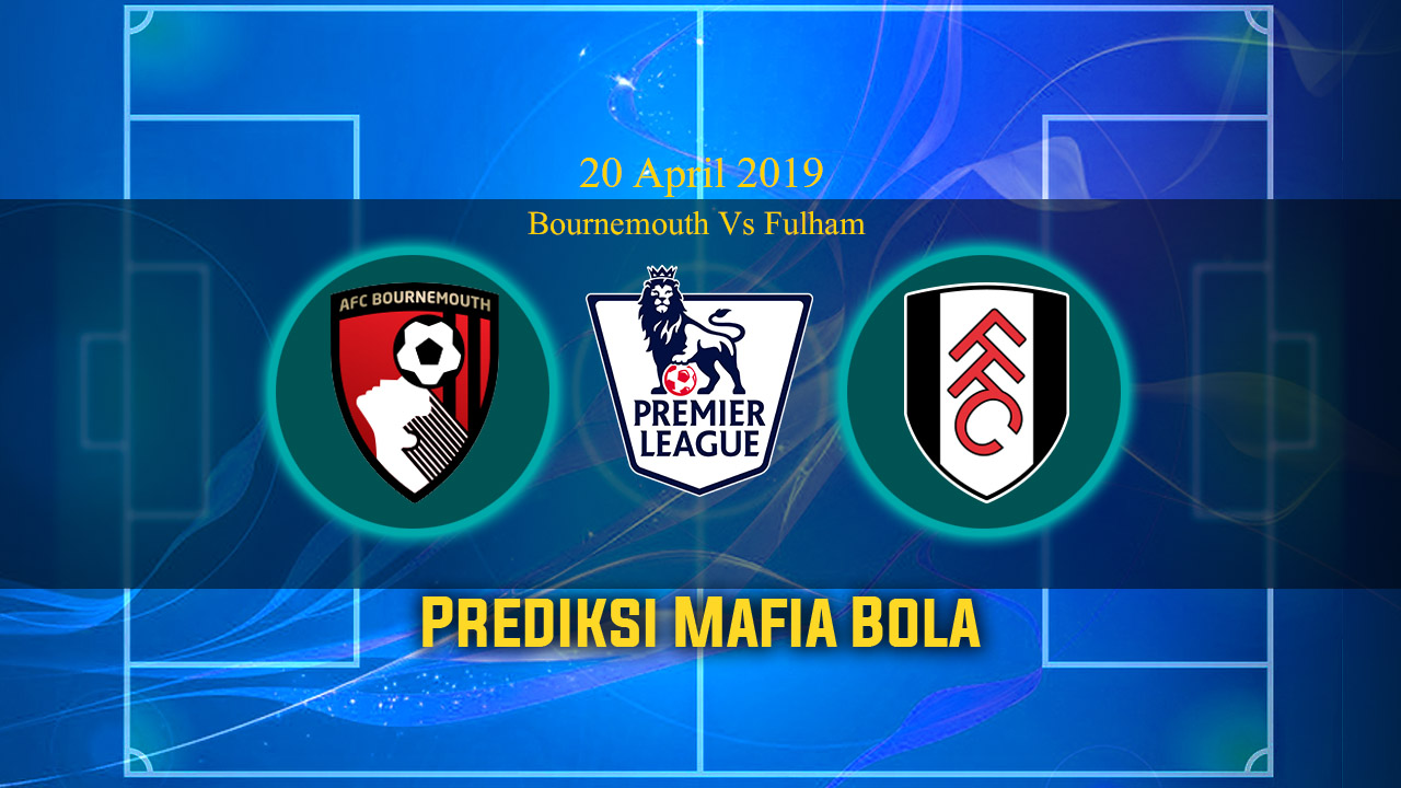 Predikisi Bournemouth Vs Fulham 20 April 2019
