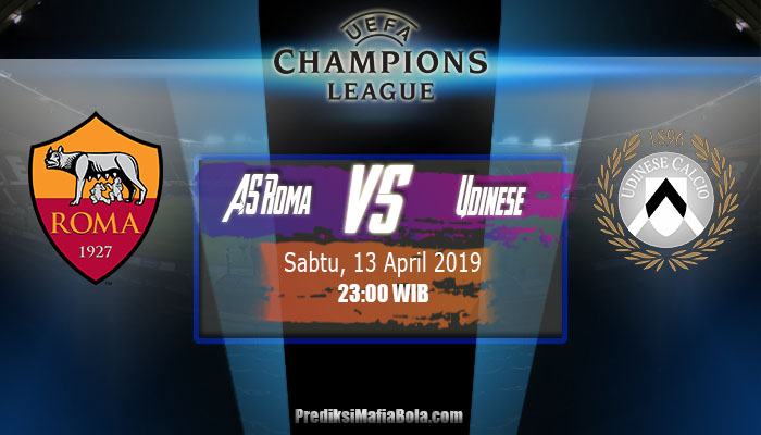 Prediksi AS Roma Vs Udinese 13 April 2019