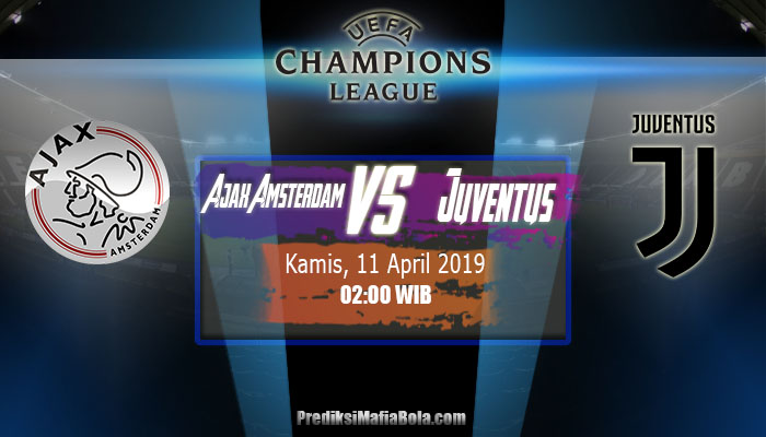 Prediksi Ajax Amsterdam vs Juventus 11 April 2019