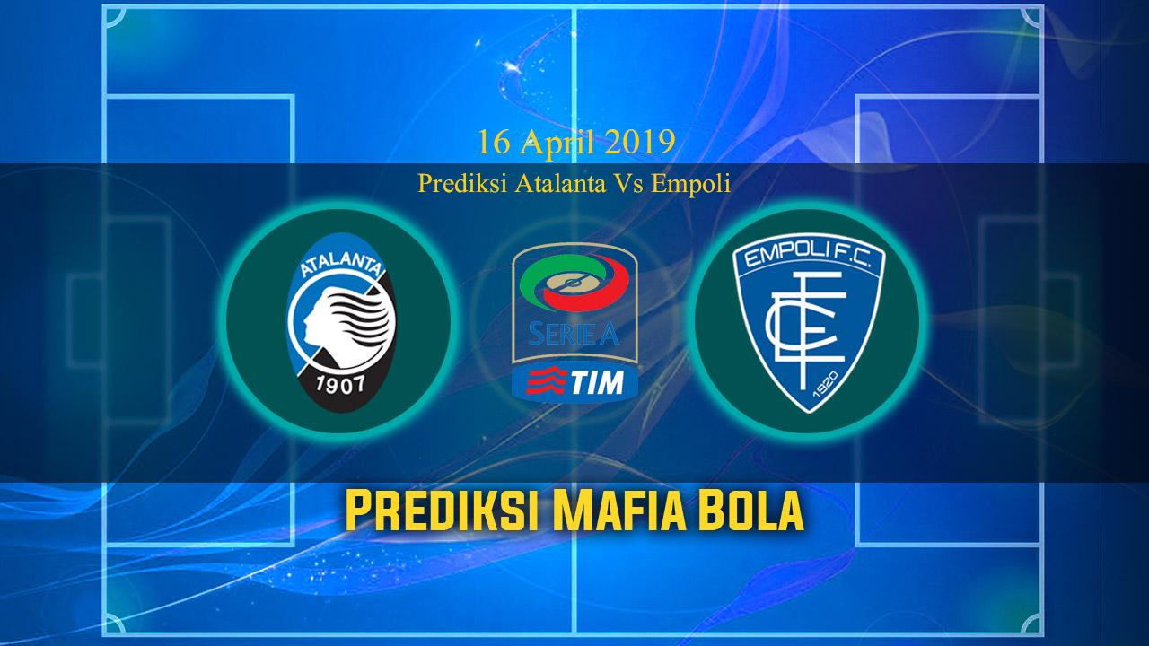 Prediksi Atalanta Vs Empoli 16 April 2019