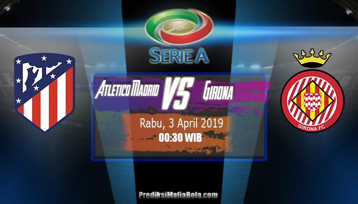 Prediksi Atletico Madrid vs Girona 3 April 2019