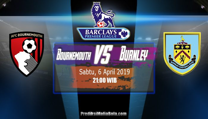 Prediksi Bournemouth vs Burnley 6 April 2019