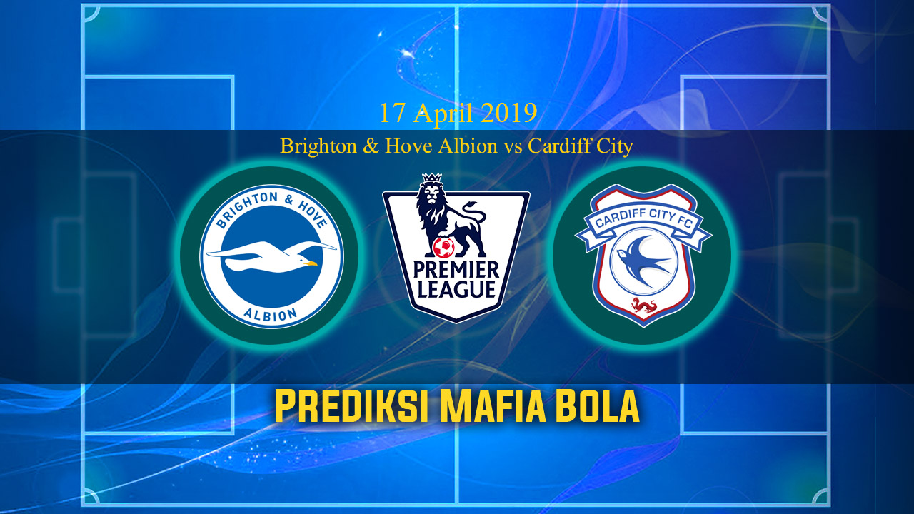 Prediksi Brighton & Hove Albion vs Cardiff City 17 April 2019