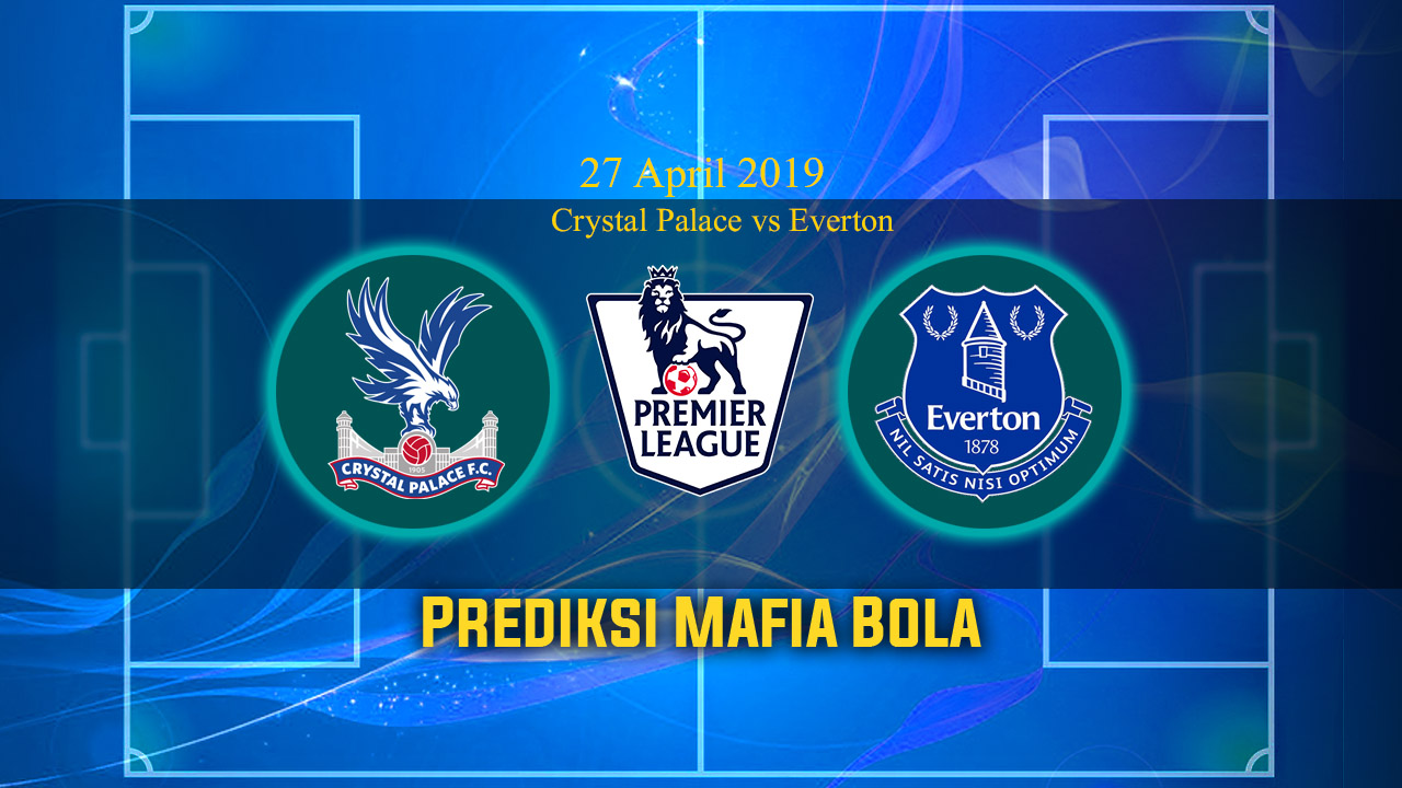 Prediksi Crystal Palace vs Everton 27 April 2019
