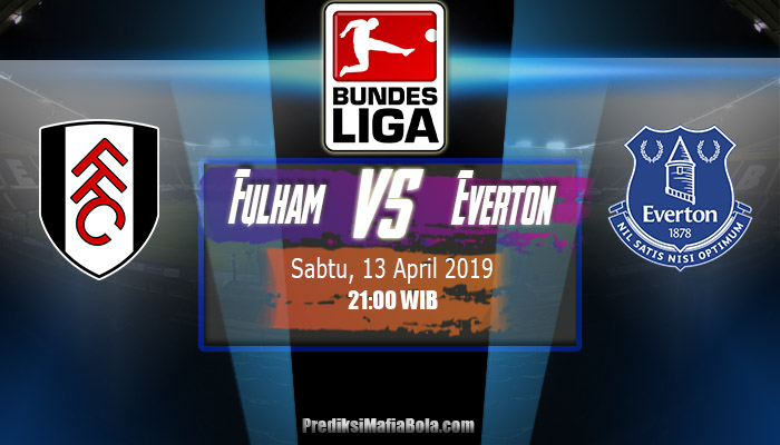 Prediksi Fulham vs Everton 13 April 2019