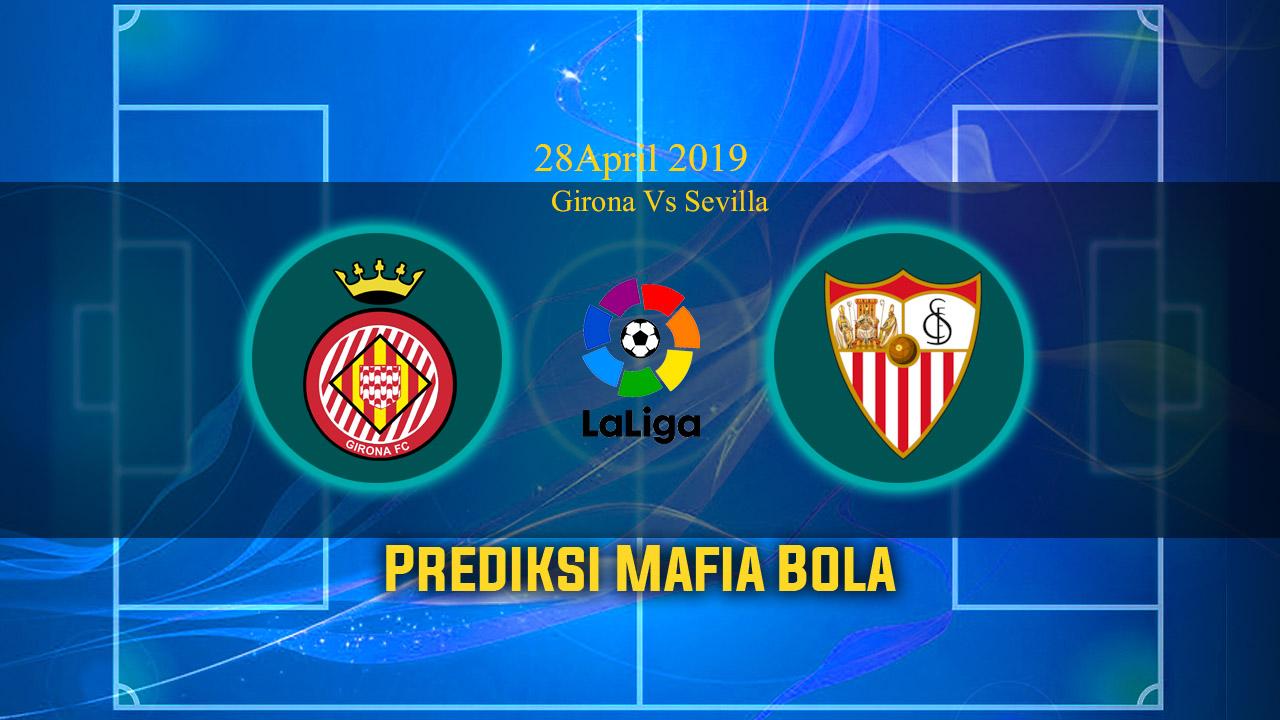Prediksi Girona Vs Sevilla 28 April 2019