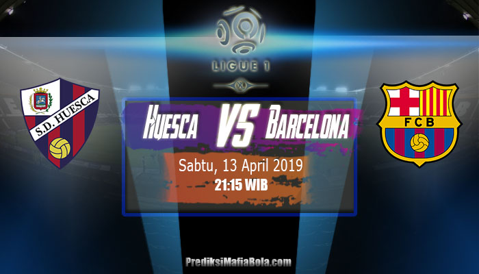 Prediksi Huesca Vs Barcelona 13 April 2019