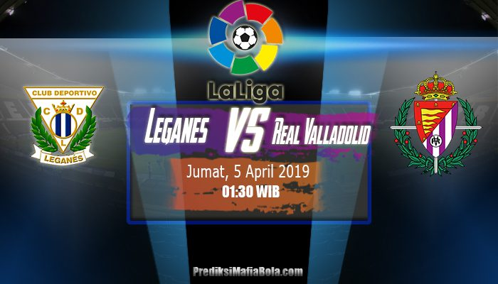 Prediksi Leganes vs Real Valladolid 5 April 2019