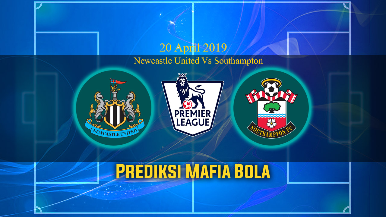 Prediksi Newcastle United Vs Southampton 20 April 2019
