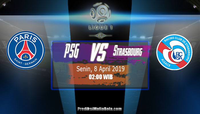 Prediksi PSG vs Strasbourg 8 April 2019