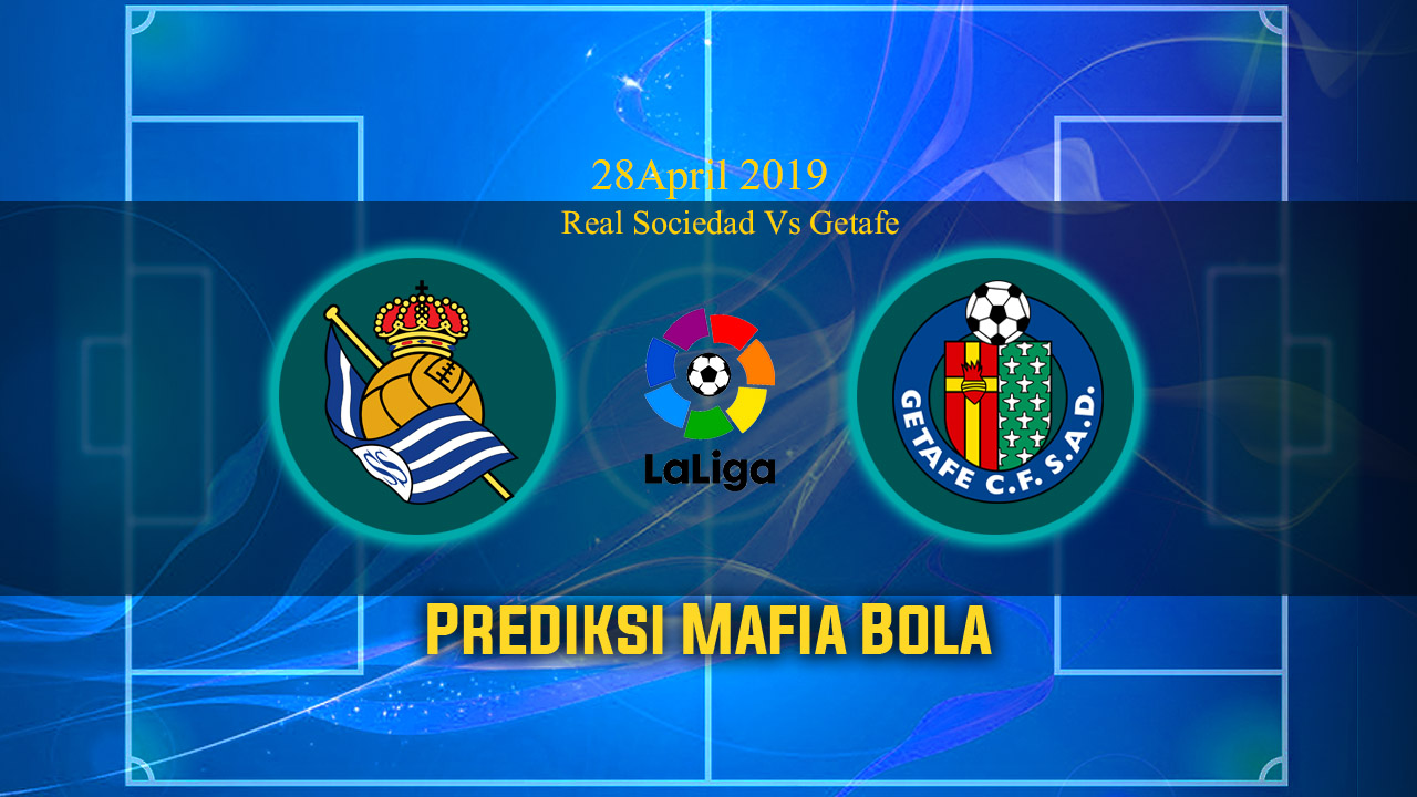 Prediksi Real Sociedad Vs Getafe 28 April 2019