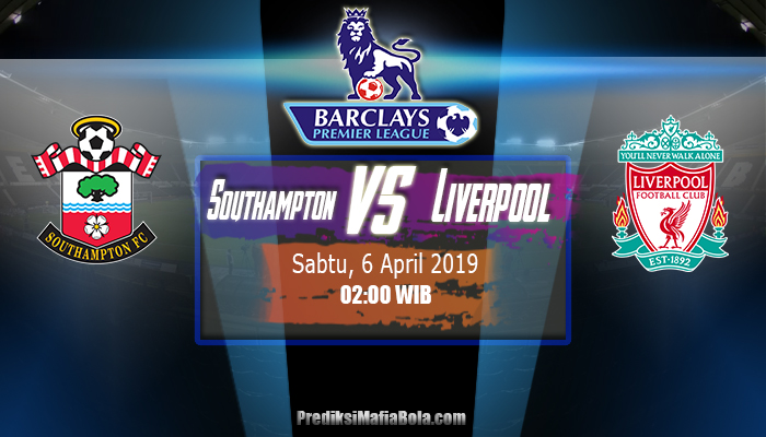 Prediksi Southampton vs Liverpool 6 April 2019