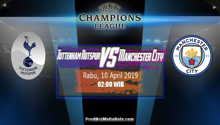 Prediksi Tottenham Hotspur Vs Manchester City 10 April 2019