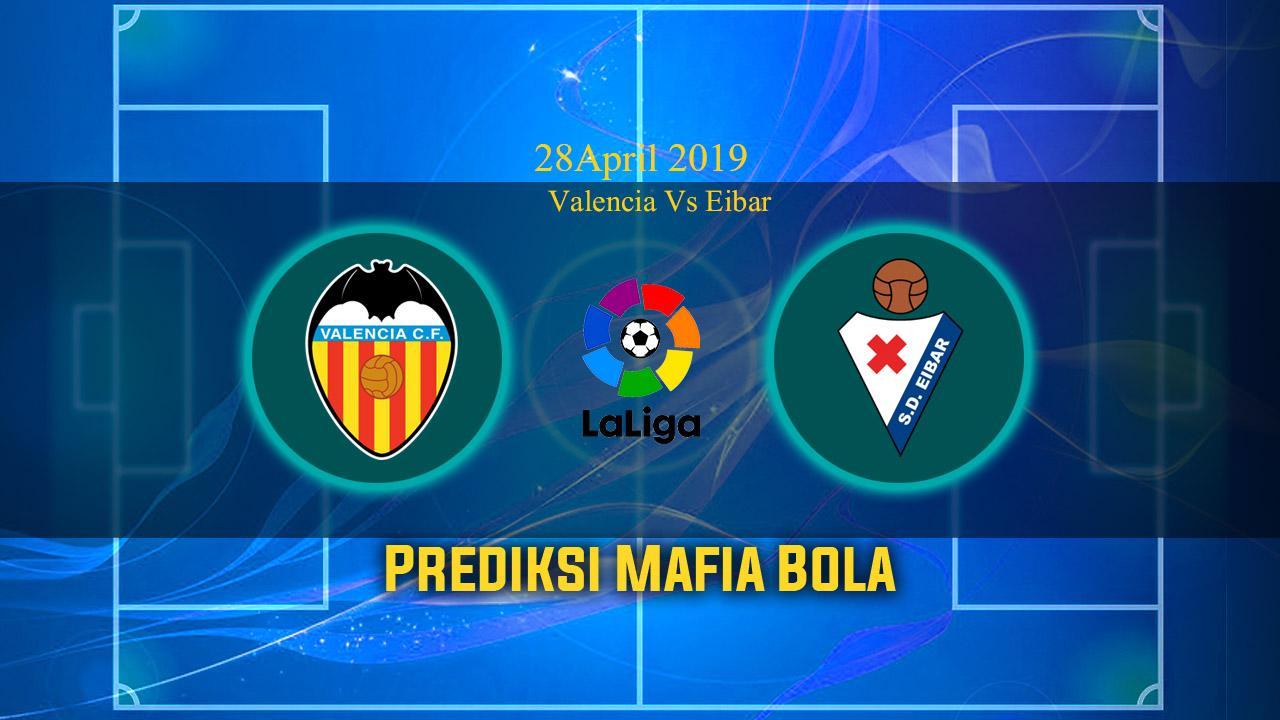 Prediksi Valencia Vs Eibar 28 April 2019