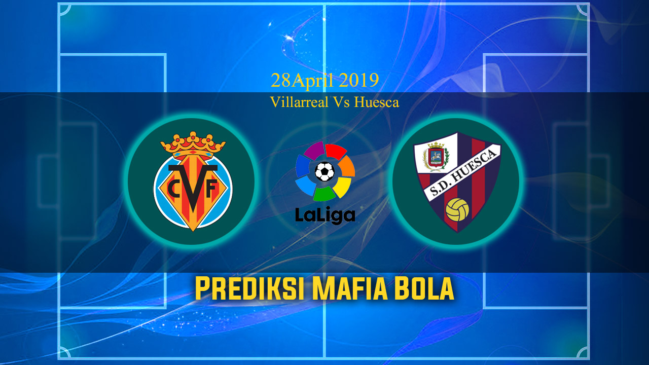 Prediksi Villarreal Vs Huesca 28 April 2019