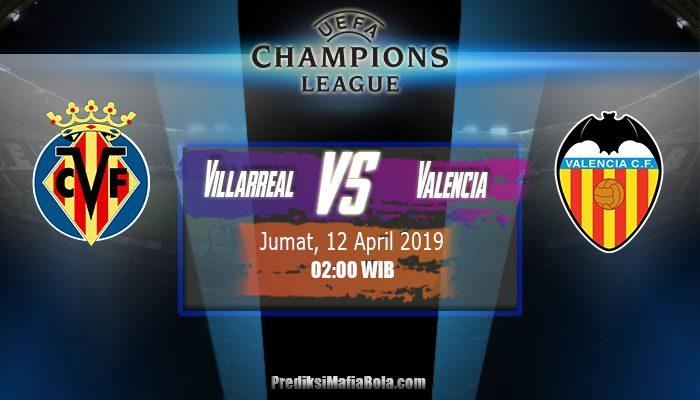 Prediksi Villarreal vs Valencia 12 April 2019