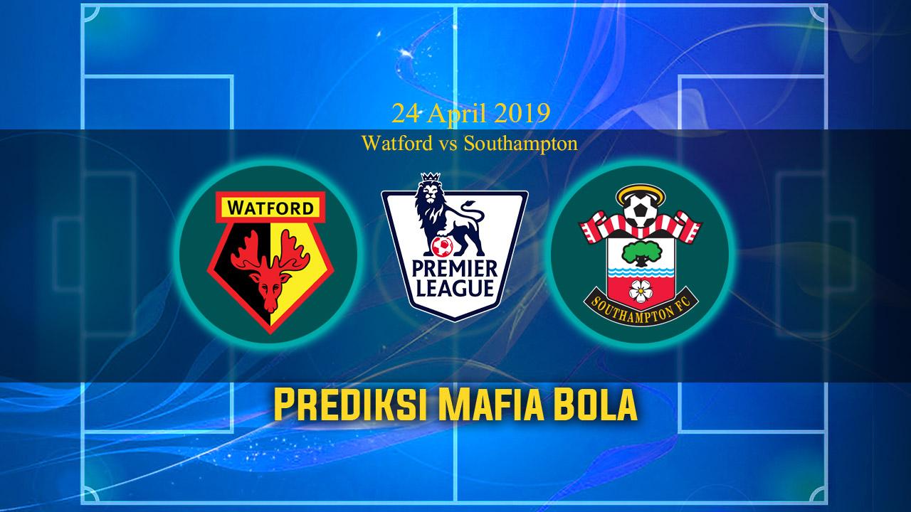Prediksi Watford vs Southampton 24 April 2019