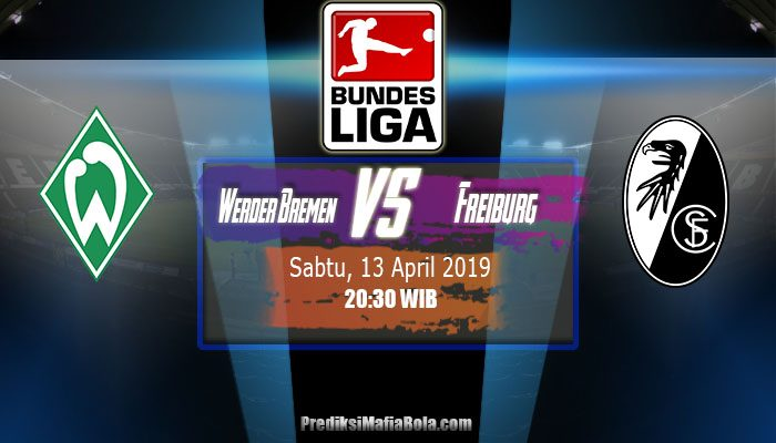 Prediksi Werder Bremen vs Freiburg 13 April 2019
