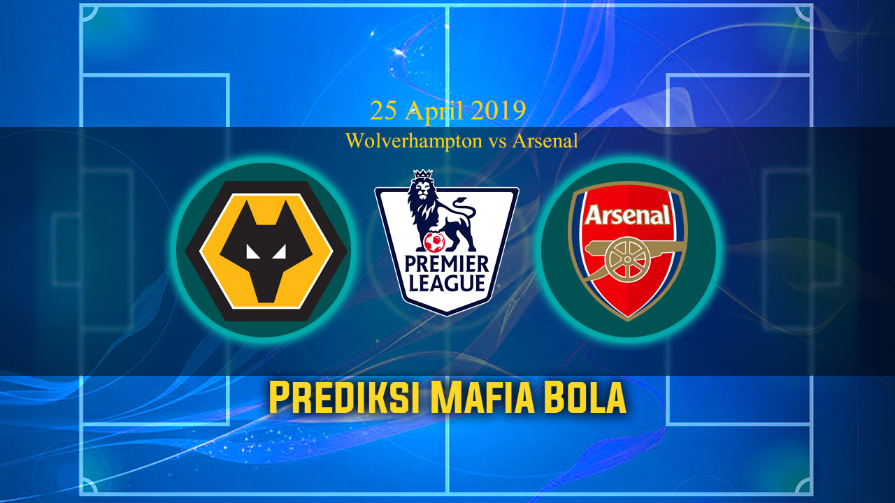 Prediksi Wolverhampton Vs Arsenal 25 April 2019