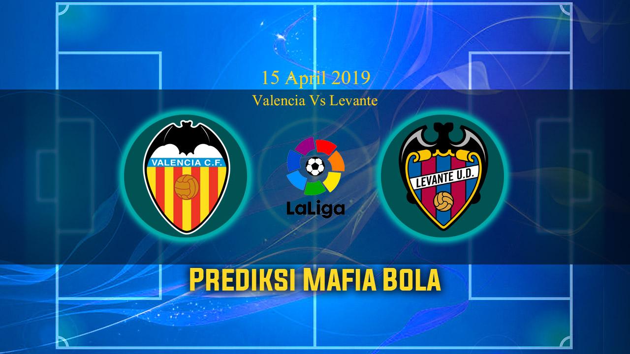 Prediksi Valencia Vs Levante 15 April 2019
