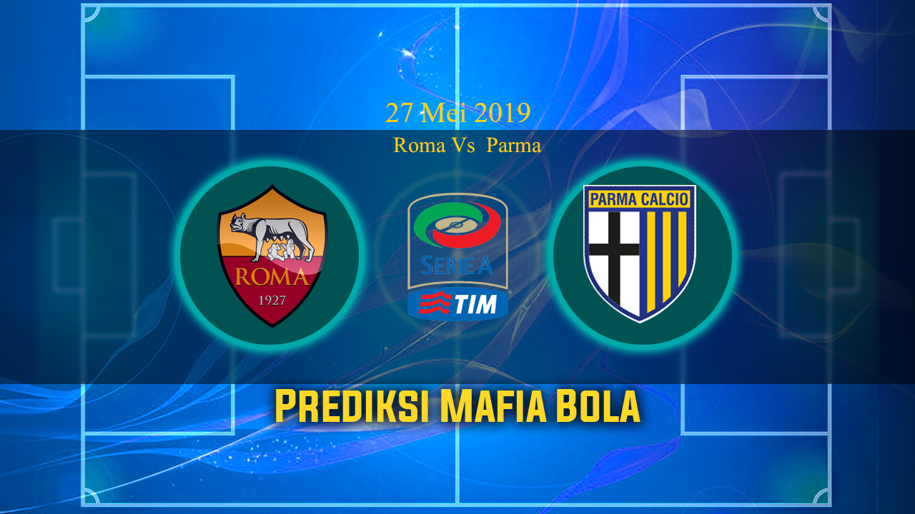 Prediksi AS Roma Vs Parma 27 Mei 2019