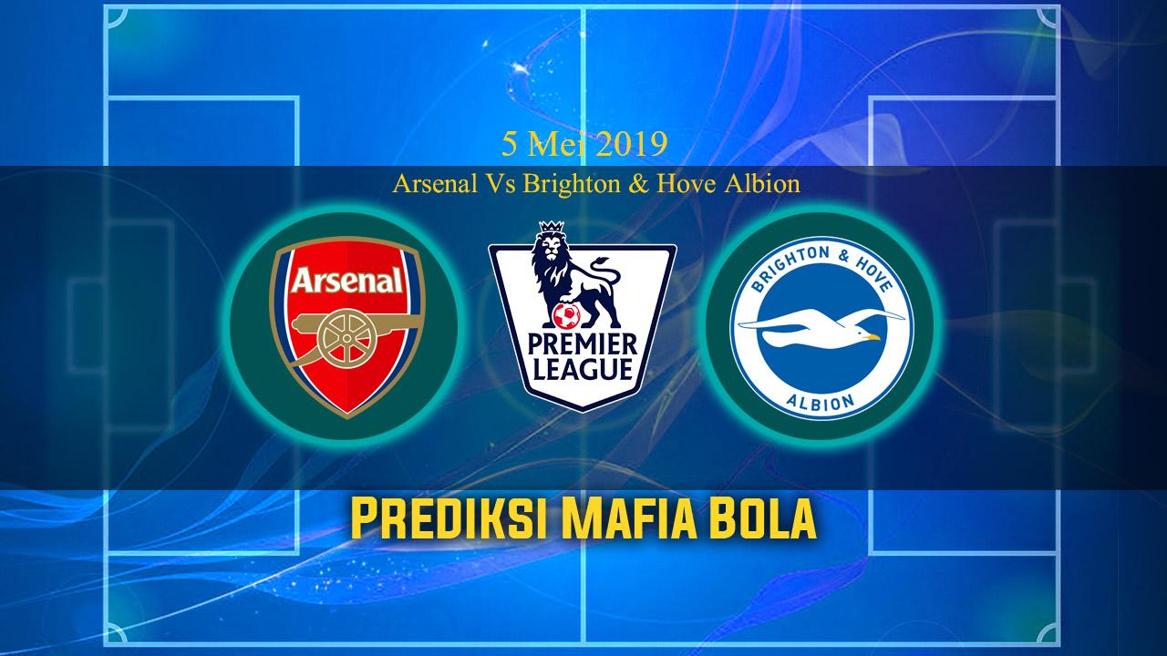 Prediksi Arsenal Vs Brighton & Hove Albion 5 Mei 2019