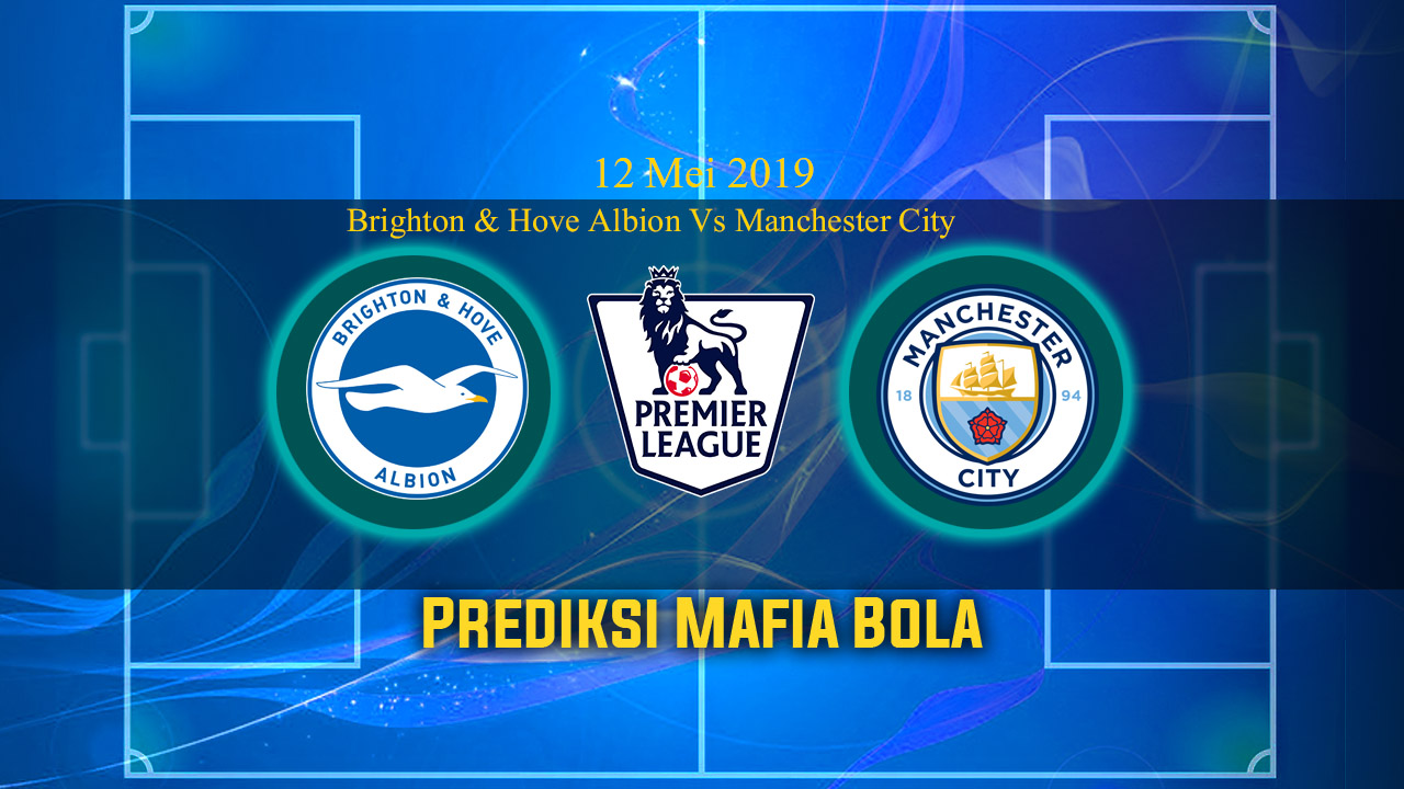 Prediksi Burnley Vs ArsPrediksi Brighton & Hove Albion Vs Manchester City 12 Mei 2019enal 12 Mei 2019