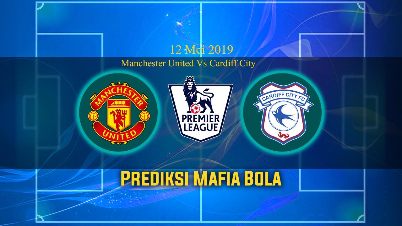 Prediksi Manchester United Vs Cardiff City 12 Mei 2019