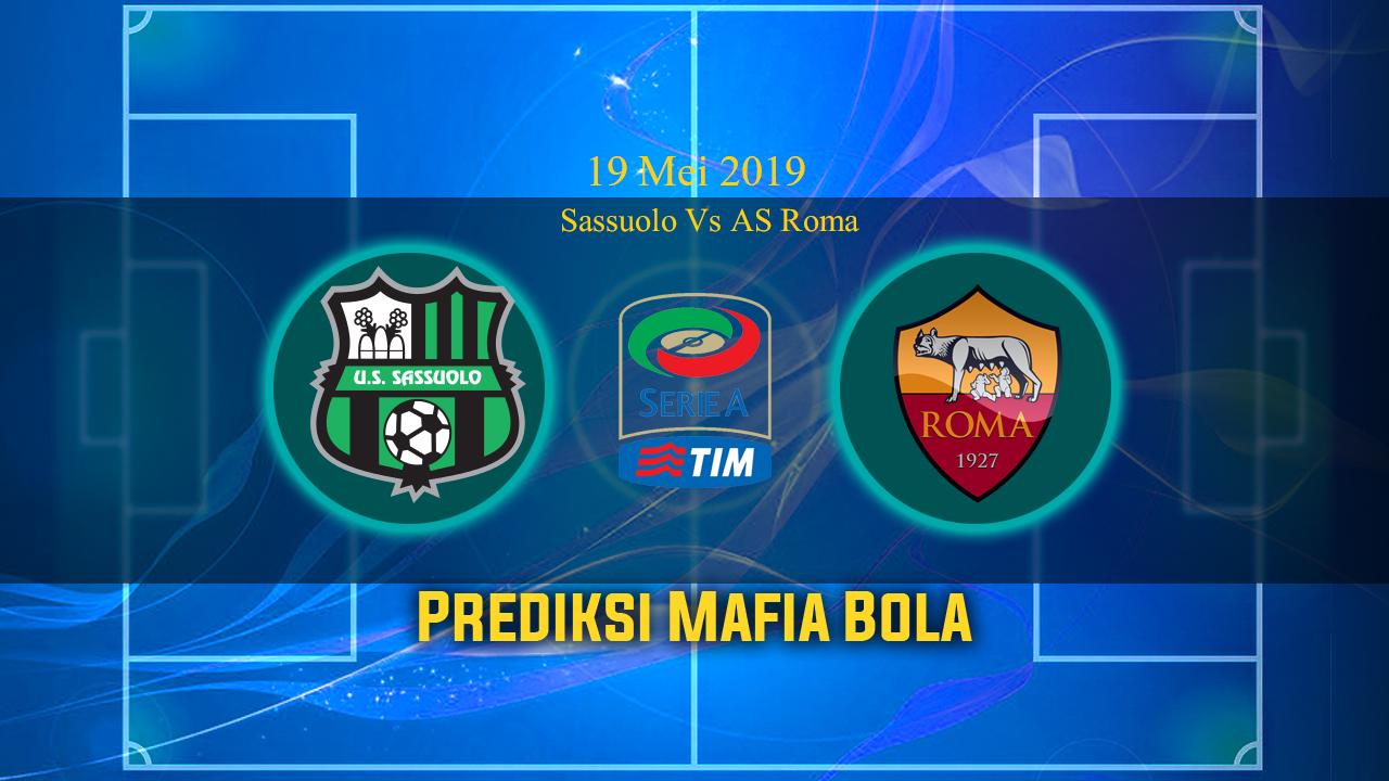 Prediksi Sassuolo Vs AS Roma 19 Mei 2019
