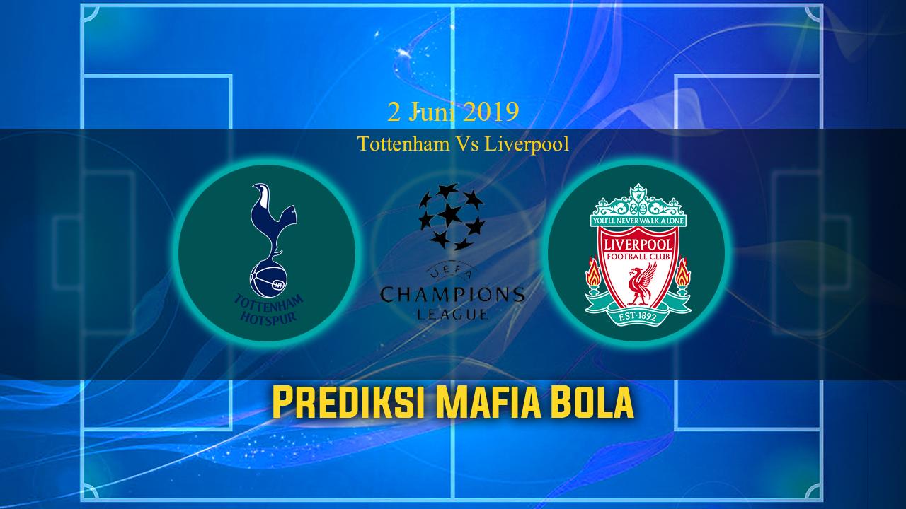 Prediksi Tottenham Vs Liverpool 2 Juni 2019