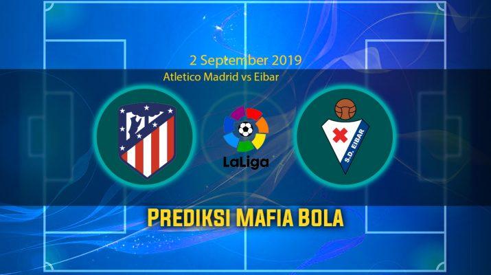 Prediksi Atletico Madrid vs Eibar 2 September 2019