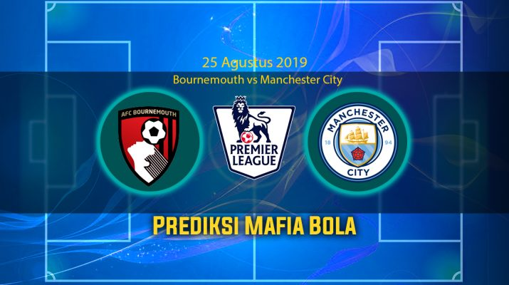 Prediksi Bournemouth vs Manchester City 25 Agustus 2019