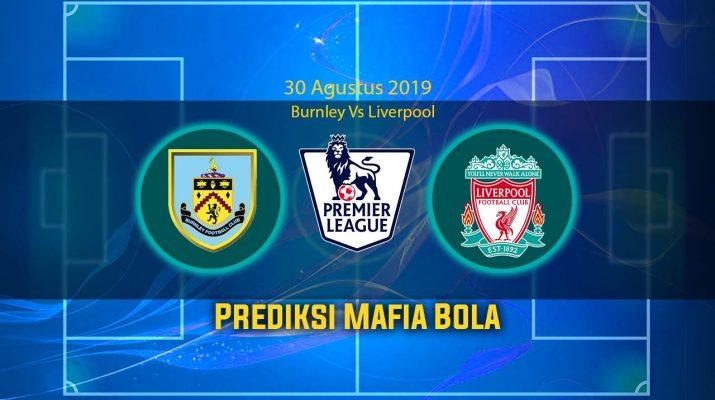 Prediksi Burnley Vs Liverpool 31 Agustus 2019
