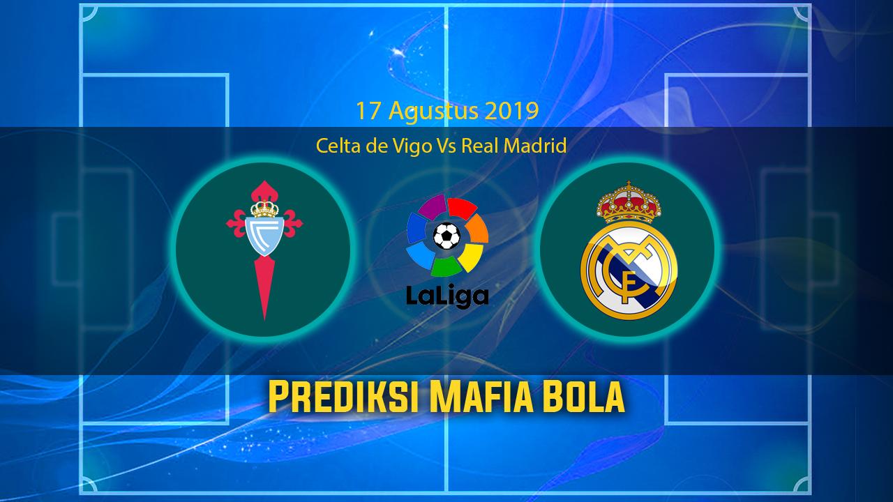 Prediksi Celta de Vigo Vs Real Madrid 17 Agustus 2019